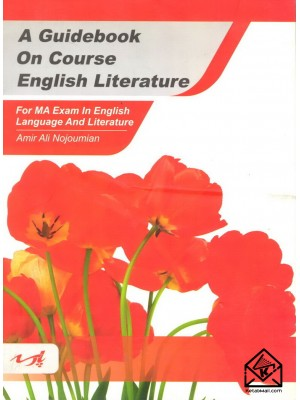 کتاب A Guidebook On Course English Literature (زبان تخصصی ادبیات انگلیسی)
